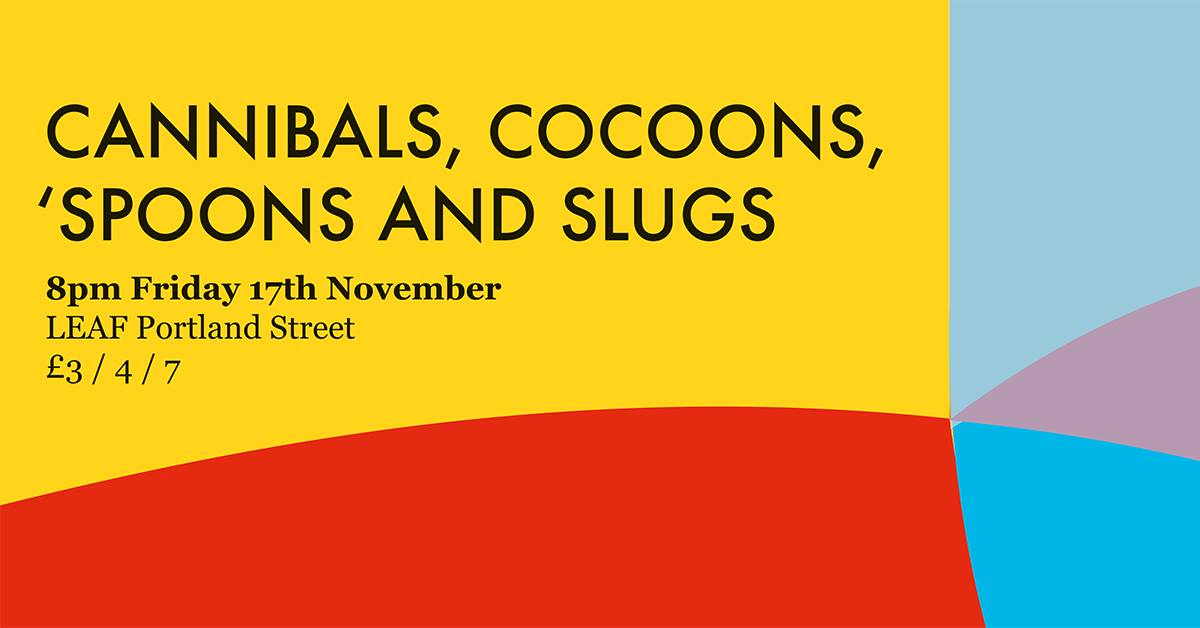 Cannibals, Cocoons, 'Spoons, and Slugs