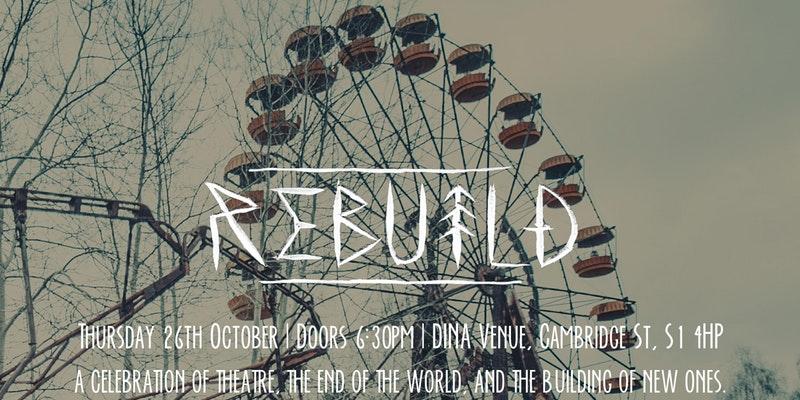 Rebuild: A Festival of Post-Apocalyptic Theatre
