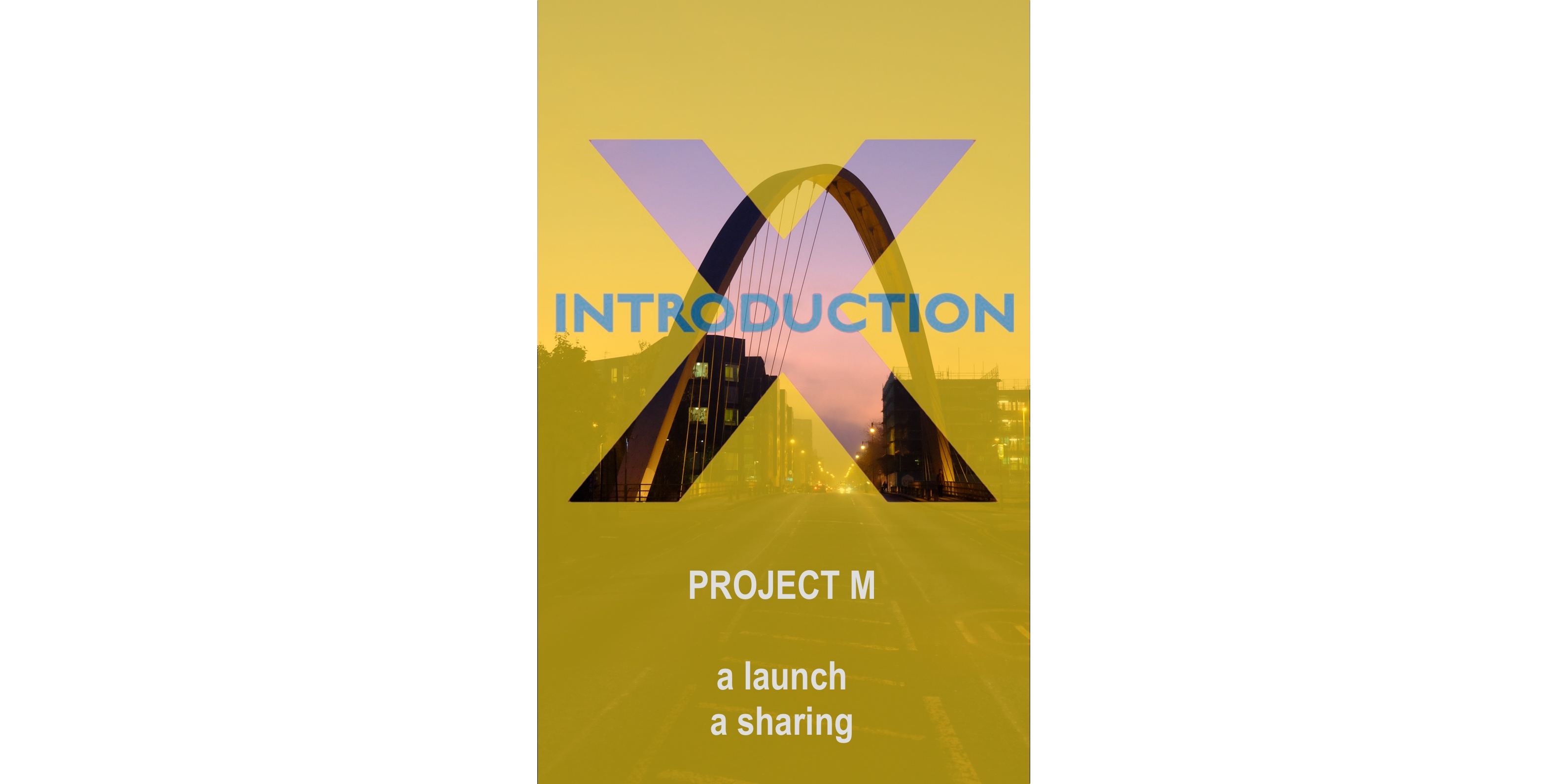 Introduction X Launch & Project M Sharing