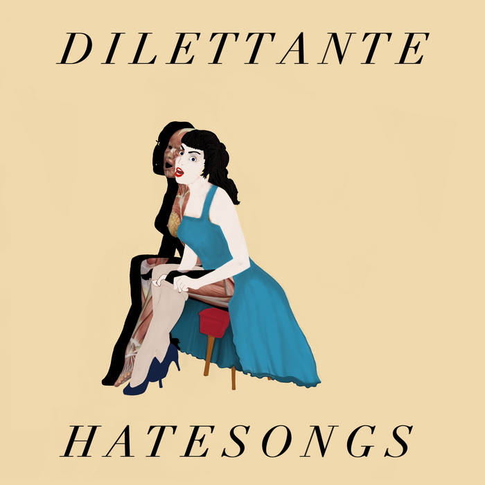 Dilettante: Hate Songs