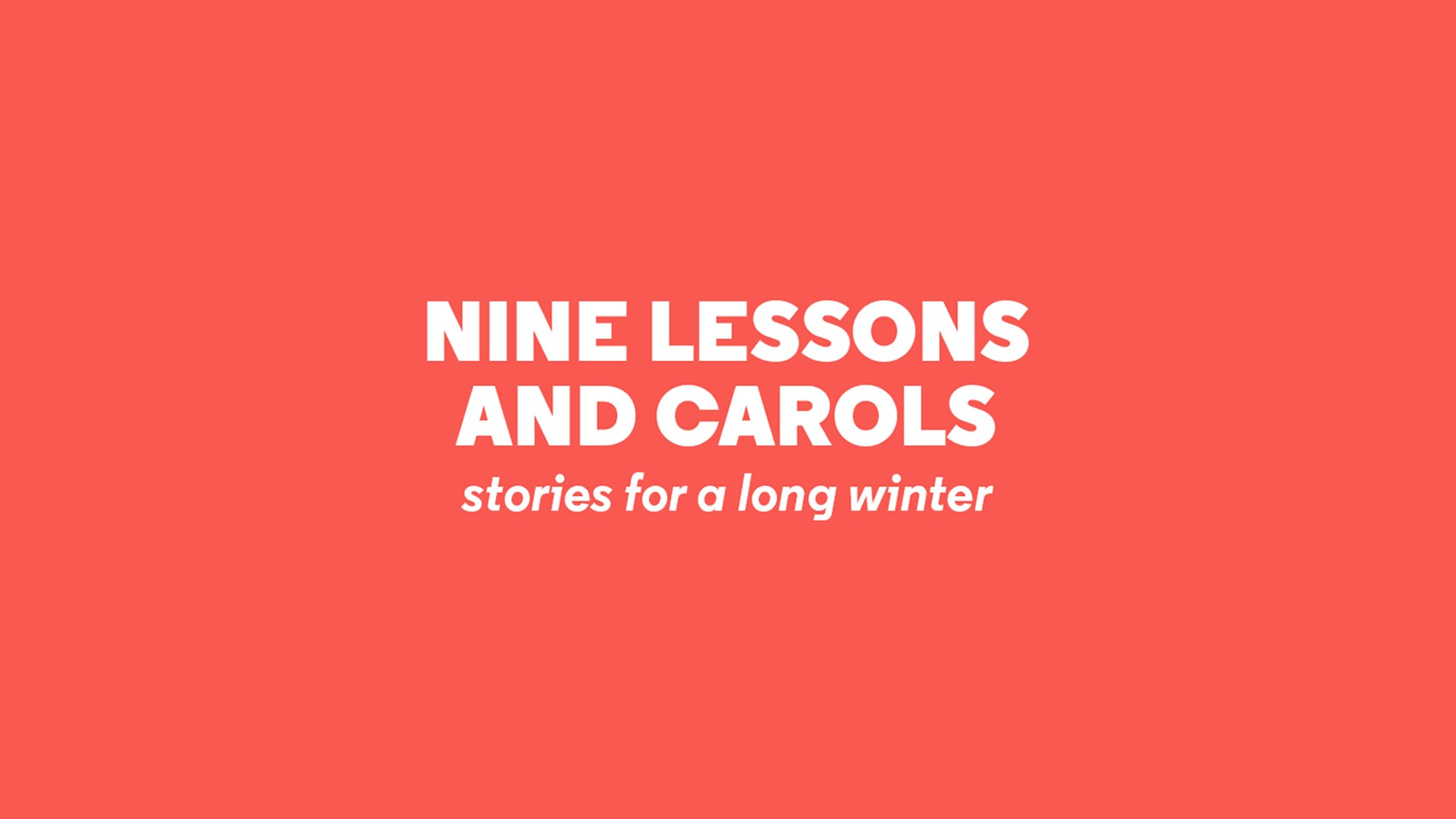 NINE LESSONS AND CAROLS: stories for a long winter